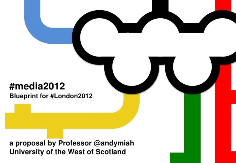 Media Blueprint for the London 2012 Games
