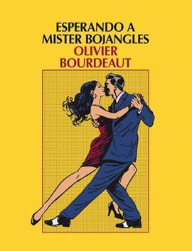 """""""Esperando a mister Bojangles"""" de Olivier Bourdeaut"""