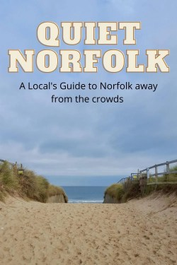 Quiet Norfolk off the Beaten Track a Locals Guide to quiet places away from the crowds #staycation #socialdistancing #familydaysout