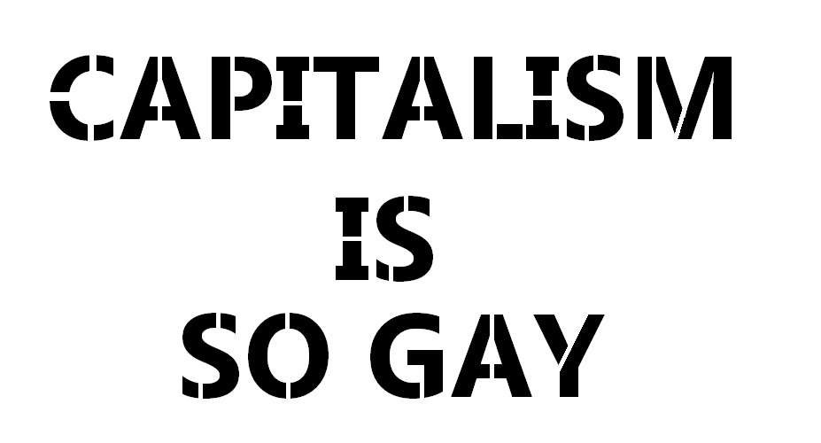 capitalism-is-so-gay