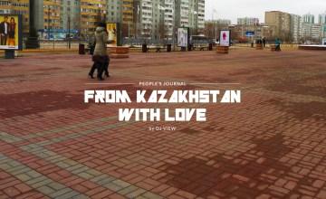 """From Kazakhstan with love"" ประสบการณ์ครั้งแรกในเมืองชายขอบแห่งคาซัคสถาน"