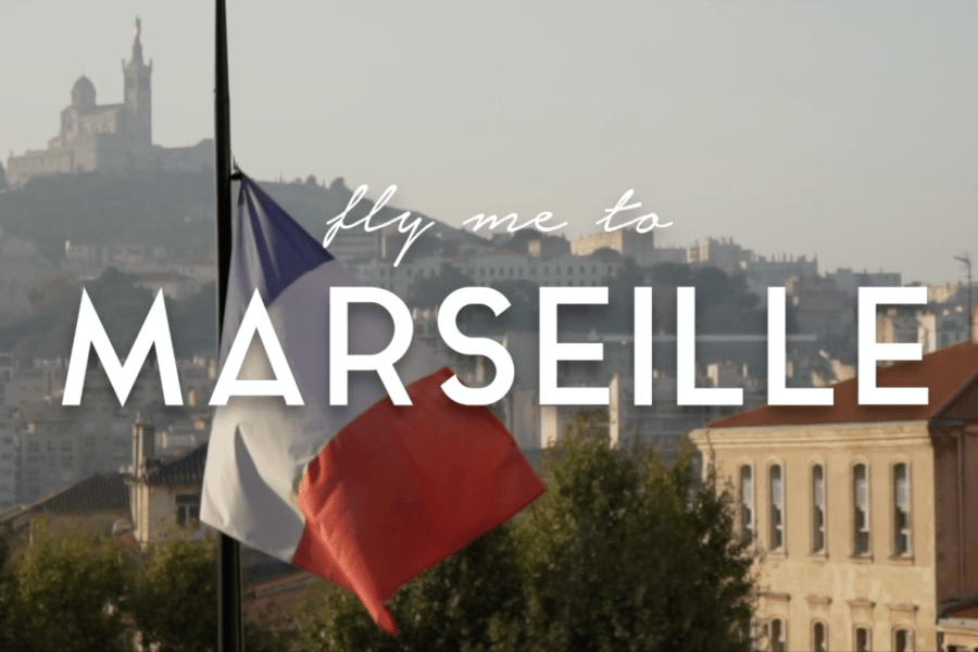 Fly me to Marseille