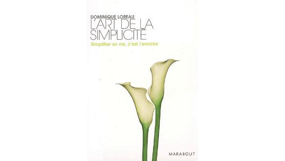 l'art de la simplicité dominique loreau