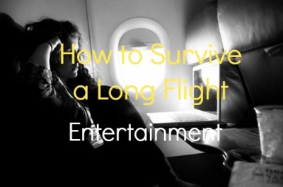 How to Survive a Long Flight : Entertainment