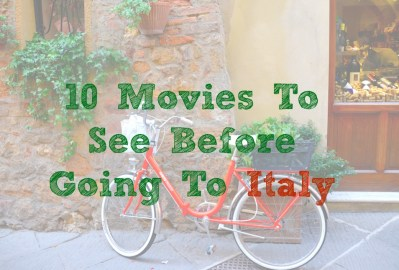 10 Movies To See Before Going To Italy
