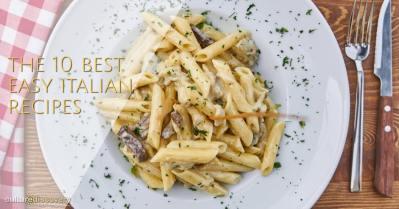 The 10 Best EASY Italian Recipes