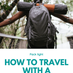 how to travel with a backpack