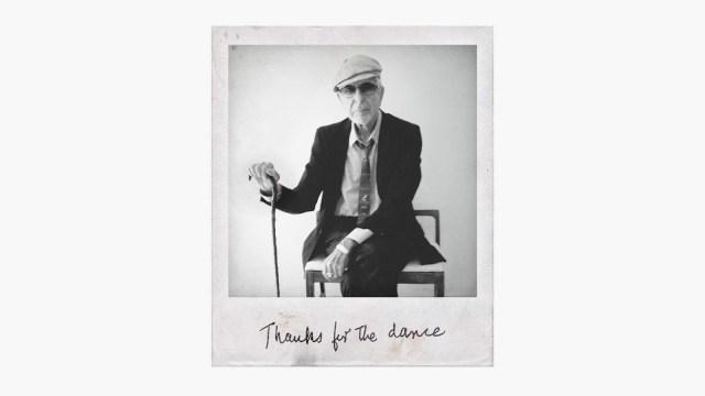 New Music: Posthumous Leonard Cohen LP 'Thanks for the Dance'