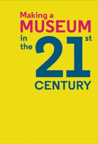 making a museum in the 21st cent