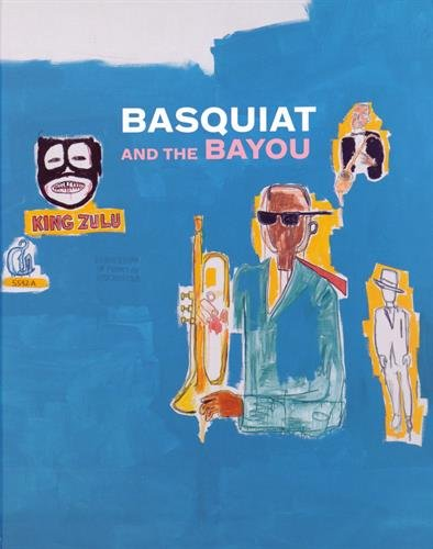 Basquiat and the Bayou