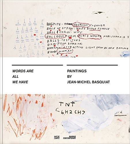 Jean-Michel Basquiat - Words Are All We Have