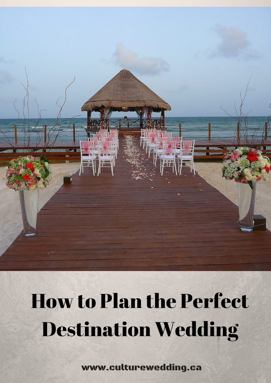 how to plan the perfect destination wedding culture