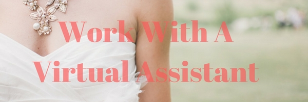 work with a wedding virtual assistant