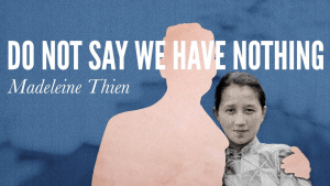 'Do Not Say We Have Nothing': Madeline Thien Brings a Musical Narrative to Chinese History