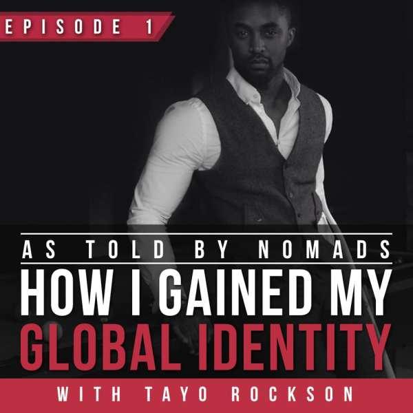AUDIO: How I Embraced My Global Identity With Tayo Rockson