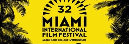 The 32nd Miami Film Festival has arrived