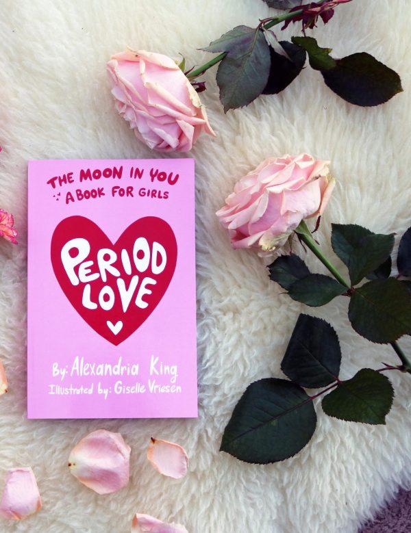 Period Love- Rites of Passage & The Magic of Femininity.