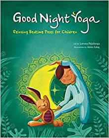 Coming 11/6/2018: Good Night Yoga: Relaxing Bedtime Poses For Children