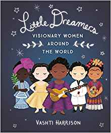 Coming 11/6/2018: Little Dreamers: Visionary Women Around The World by Vashti Harrison