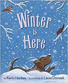 Coming 10/30/2018: Winter is Here by Kevin Henkes