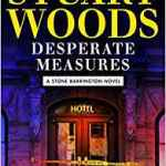Coming 10/16/2018: Desperate Measures (A Stone Barrington Novel) by Stuart Woods