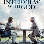 Coming 11/6/2018: An Interview With God (2018)