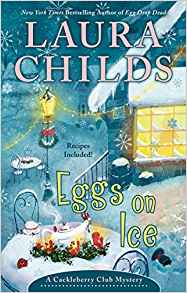Coming (12/4/2018): Eggs on Ice (A Crackleberry Club Mystery) by Laura Childs