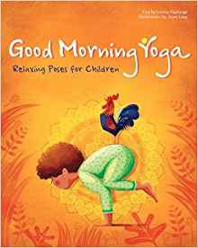 Good Morning Yoga: Relaxing Poses for Children by Lorena Valentina Pajalunga