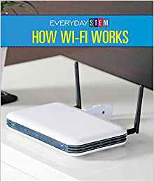 How WIFI Works (Everyday STEM) by A.S. Gintzler