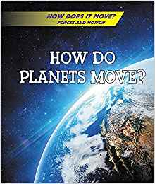 How Do Planets Move? (How Does It Move? Forces and Motion) by Jan Mader