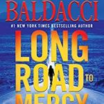 Coming 11/13/2018: Long Road To Mercy (Atlee Pine) by David Baldacci