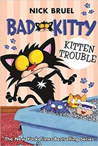 Coming 12/31/2018: Bad Kitty: Kitten Trouble by Nick Bruel