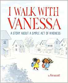 I Walk With Vanessa: A Story About A Simple Act of Kindness by Kerascoet