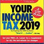 Coming 12/27/2018: JK Lasser's Your Income Tax 2019: For Preparing Your 2018 Tax Return