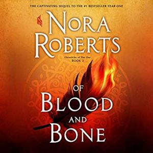 Of Blood and Bone (Chronicles of One book 2) by Nora Roberts