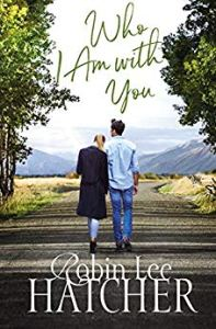 Who I Am With You (Legacy of Faith Novel) by Robin Lee Hatcher