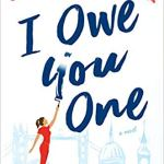 Coming 2/5/2019: I Owe You One: A Novel by Sophie Kinsella