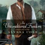 An Unconditional Freedom (The Loyal League) by Alyssa Cole