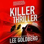 Coming 2/5/2019: Killer Thriller: Ian Ludlow Thrillers book 2 by Lee Goldberg