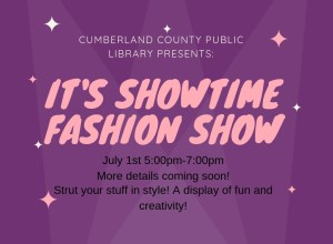It's Showtime Fashion Show! @ Cumberland County Public Library