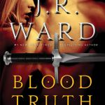 Coming 8/13/2019: Blood Truth (Black Dagger Brotherhood Legacy 4) by J.R. Ward