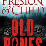 Coming 8/20/2019: Old Bones (Nora Kelly) by Preston & Child