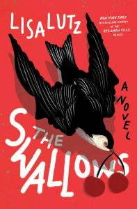 The Swallows: A Novel by Lisa Lutz