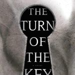 Coming 8/6/2019: The Turn of the Key by Ruth Ware