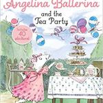 Angelina Ballerina and the Tea Party by Katharine Holabird