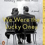 We Were the Lucky Ones: A Novel by Georgia Hunter