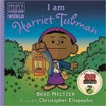 I am Harriet Tubman (Ordinary People Change the World) by Brad Meltzer