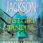 Last Girl Standing by Lisa Jackson & Nancy Bush