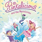 Pinkalicious and the Merminnies (I Can Read Level 1) by Victoria Kann