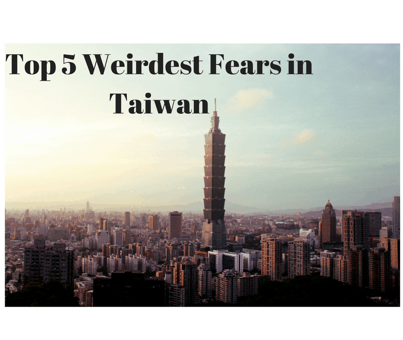 Top 5 Weirdest Fears Living in Taiwan